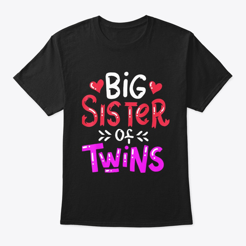 Big Sister Of Twins T Shirt Baby Black T-Shirt Front