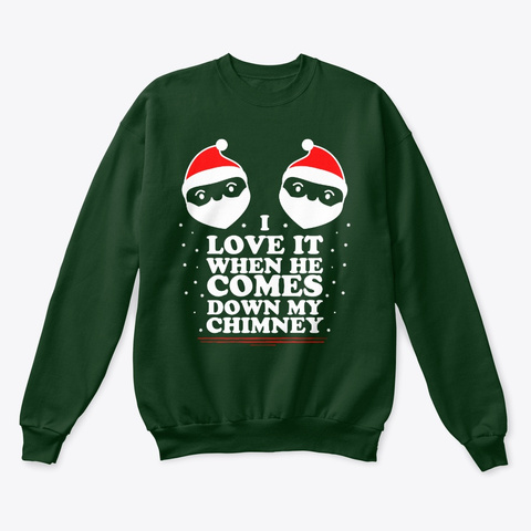 When He Comes Down The Chimney!  Deep Forest  T-Shirt Front