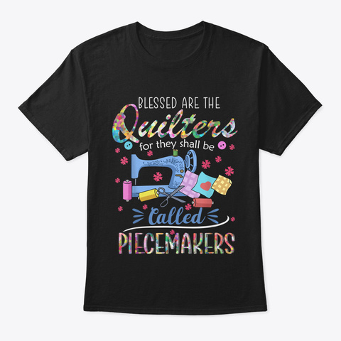 Blessed Quilters Piecemakers Quilting Se Black T-Shirt Front