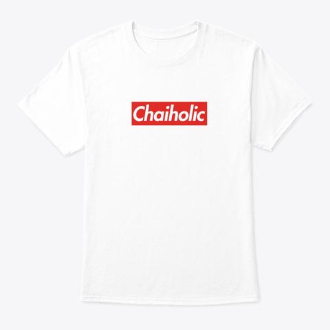 Chaiholic White T-Shirt Front