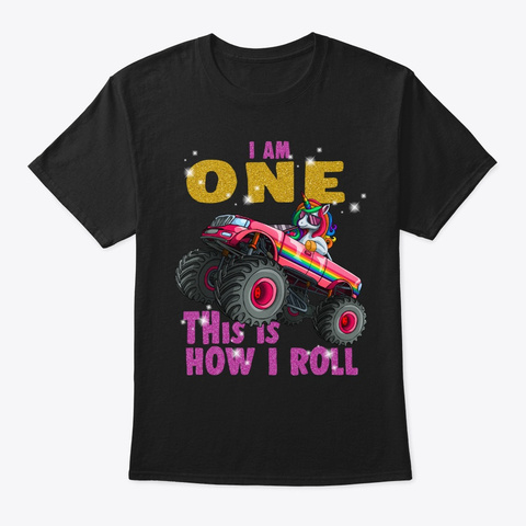 I'm 1 This Is How I Roll Unicorn Monster Black T-Shirt Front