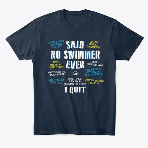 Said No Swimmer Ever Funny Swimming New Navy T-Shirt Front