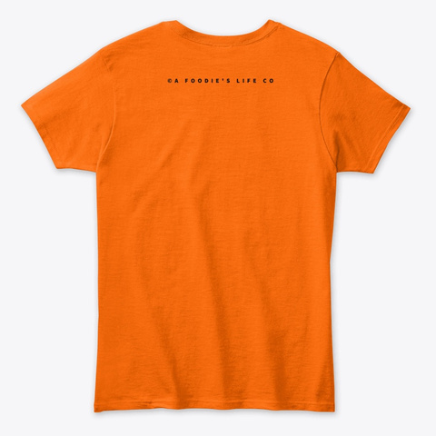 If You Love Me, Let Me Take Pictures... Orange T-Shirt Back