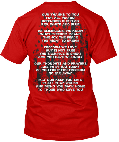 Our Thanks To You For All You Do Defending Our Flag Red White And Blue As Americans We Know What Freedom Means The... Classic Red T-Shirt Back
