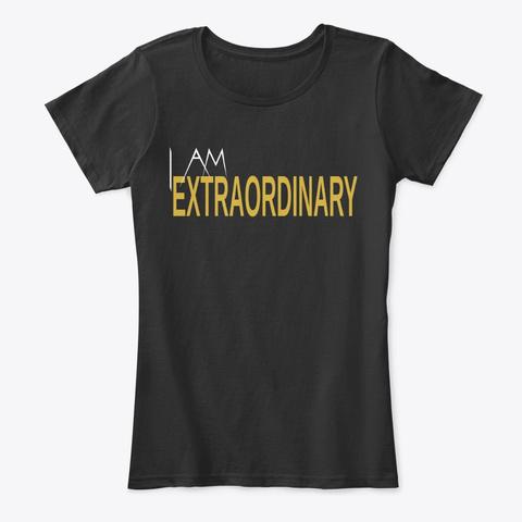I Am Extraordinary Black T-Shirt Front