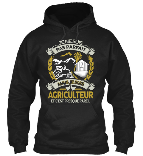 Je Ne Suis Pas Parfait Majs Je Suis Agriculteur Et C'est Presque Pareil Black T-Shirt Front