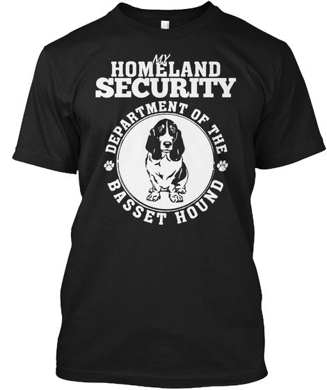 My Homeland Security Department Of The Basset Hound  Black T-Shirt Front