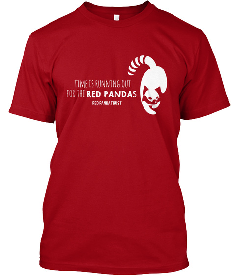 Time Is Running Out For The Red Pandas Red Panda Trust Deep Red T-Shirt Front