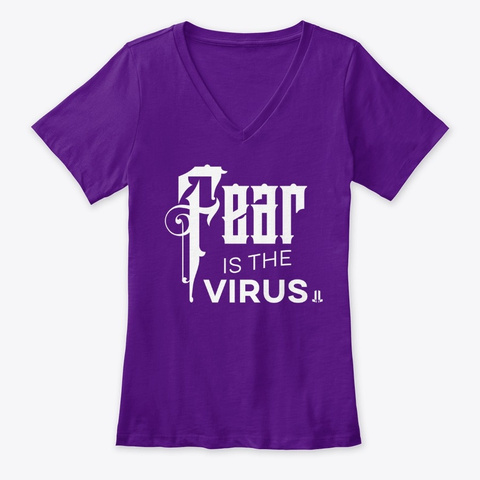 Fear Is The Virus   Purple Team Purple  T-Shirt Front