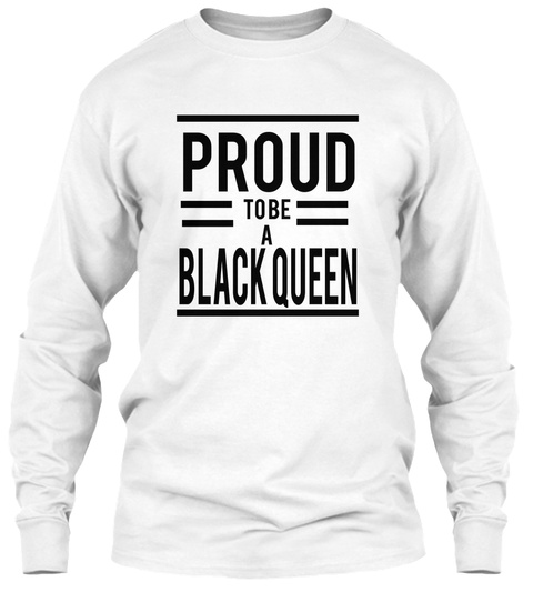 Proud To Be A Black Queen White T-Shirt Front
