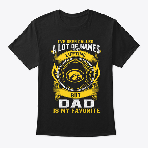 Iowa Hawkeyes My Favorite Name   Dad Lon Black T-Shirt Front