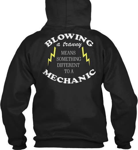 Blowing A Tranny Funny Mechanic  Black T-Shirt Back