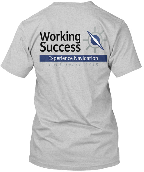 Working Success Experience Navigation Conference 2018 Light Steel T-Shirt Back