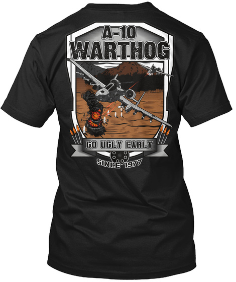 Na ( Not Understoodable) A 10 Warthog Go Ugly Early Since 1977 Black T-Shirt Back