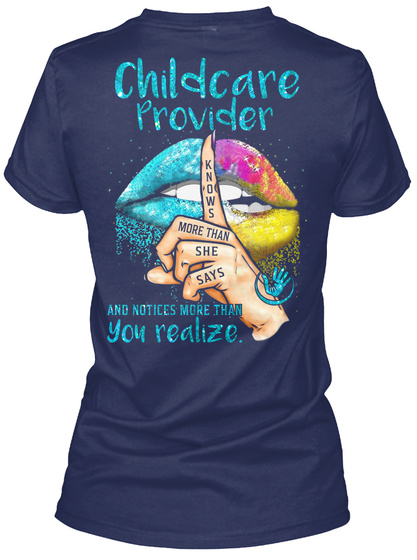 Childcare Provider Knows More Than She Says And Notices More Than You Realize. Navy T-Shirt Back