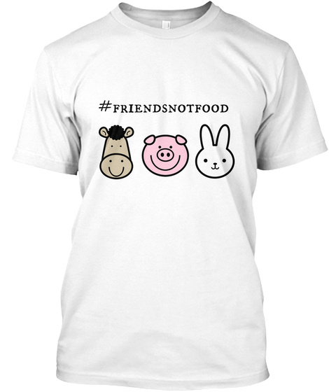 # Friends Not Food White T-Shirt Front