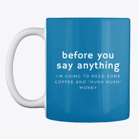 Hush, Hush, Money...W Royal Blue T-Shirt Front