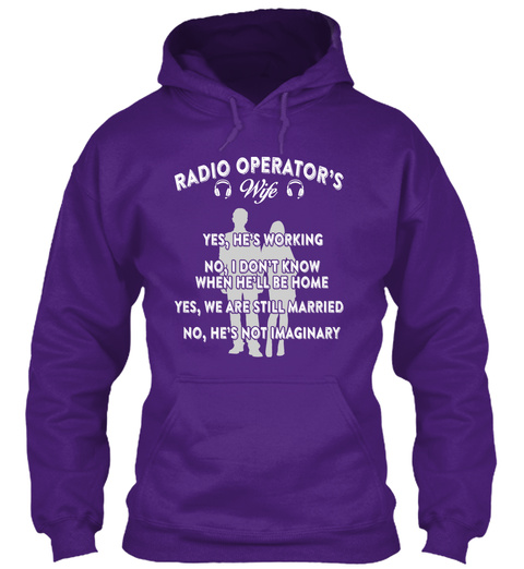 Radio Operator's Wife Yes He's Working No I Don't Know When He'll Be Home Yes We Are Still Married No He's Not Imaginary Purple T-Shirt Front