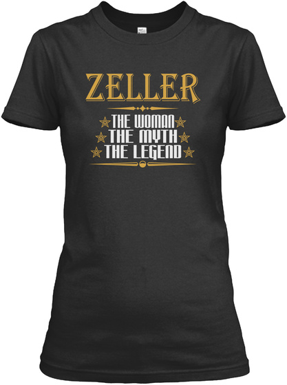 Zeller The Woman The Myth The Legend Black T-Shirt Front