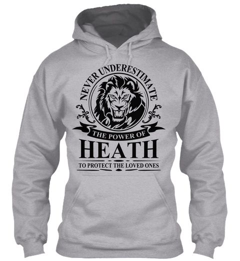 Never Underestimate The Power Of Heath To Protect The Loved Ones Sport Grey T-Shirt Front
