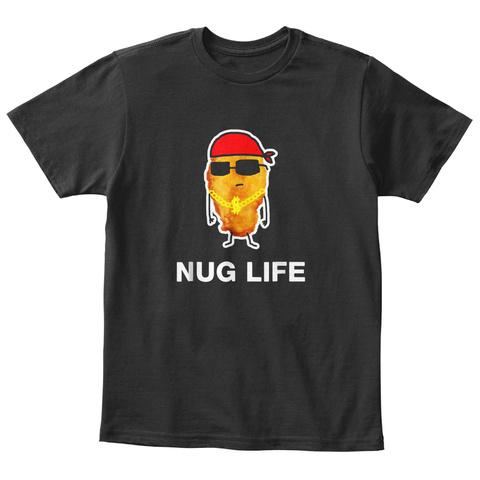 Funny Nug Life Chicken Nugget Tshirt Black T-Shirt Front