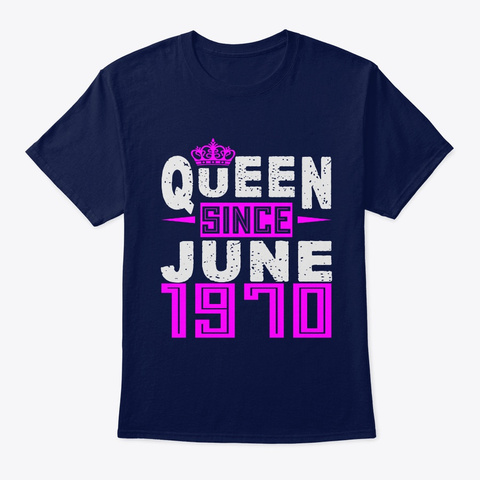 Queen Since June 1970 Birthday Gifts Navy T-Shirt Front