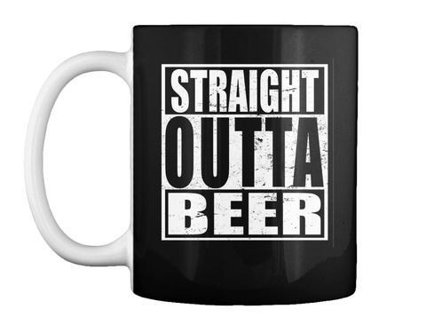 Straight Outta Beer Black Mug Front