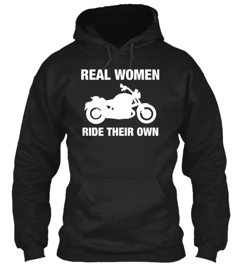 Real Women Ride Their Own Motorcycle Black T-Shirt Front