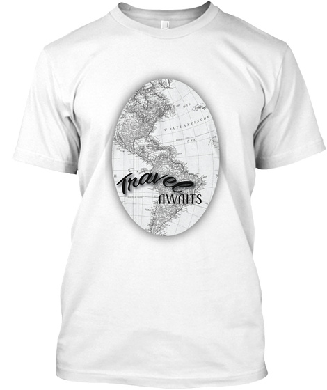 Travel Awaits White T-Shirt Front