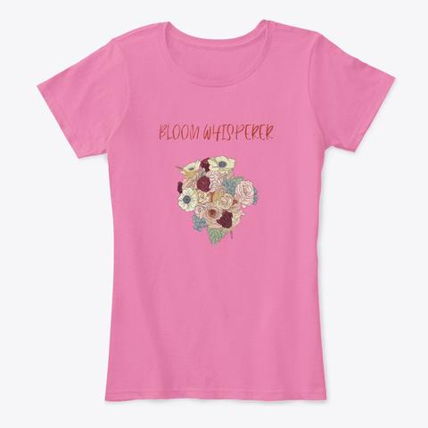 Bloom Whisperer True Pink T-Shirt Front