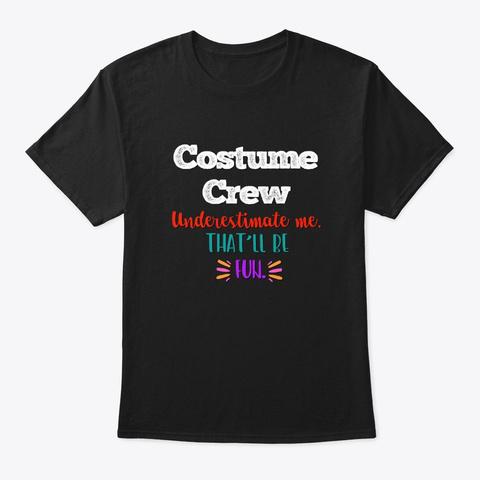 [Theatre] Costume Crew   Underestimate Black T-Shirt Front