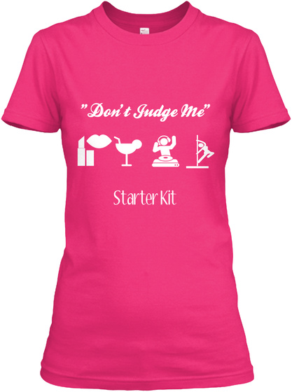"""""""Don't Judge Me"""" Starter Kit Heliconia T-Shirt Front"""