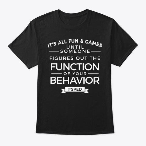 Fun And Games Funny Sped Teacher Gift Black T-Shirt Front