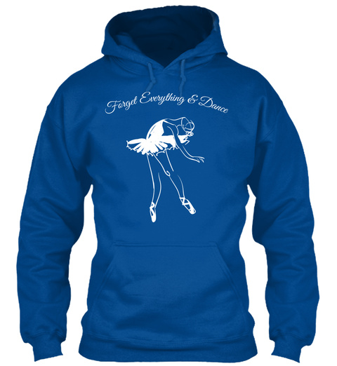 Forget Everything & Dance Royal T-Shirt Front