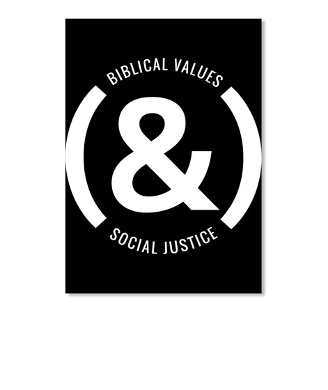 Biblical Values & Social Justice Black T-Shirt Front