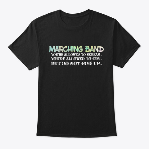 [Marching Band] Do Not Give Up Black T-Shirt Front