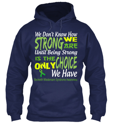 We Don't Know How Strong We Are Until Being Strong Is The Only Choice We Have Backwith Wedemann Syndrome Awareness Navy T-Shirt Front
