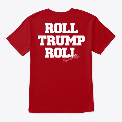 Alabama Gop Roll Trump Roll Shirt Deep Red T-Shirt Back