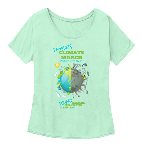 People's Climate March Saturday, April 29, 2017 Demand Clean Air Clean Water Clean Land Mint  Women's T-Shirt Front