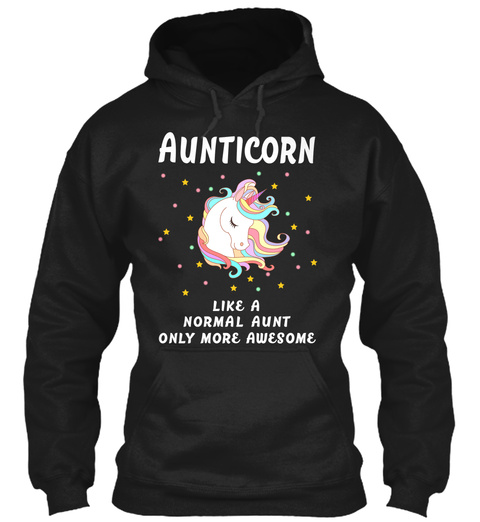 Aunticorn Like A Normal Aunt Only More Awesome Black T-Shirt Front
