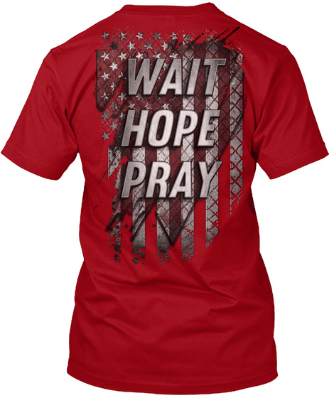 Wait Hope Pray Deep Red T-Shirt Back
