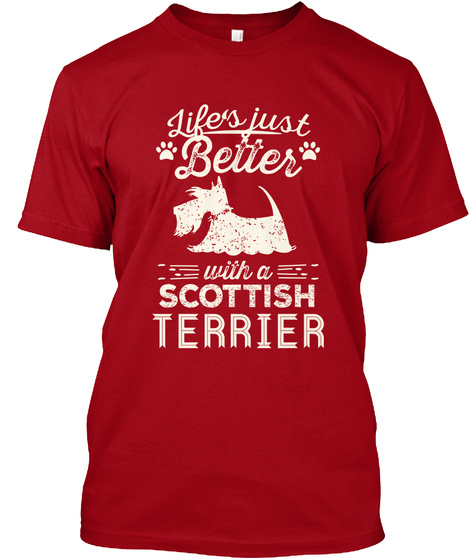 Life's Just Better With A Scottish Terrier  Deep Red Maglietta Front