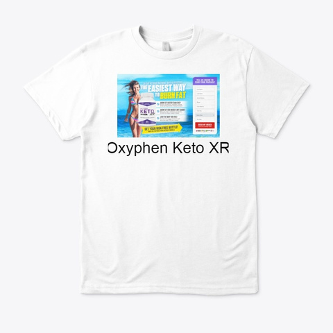 Oxyphen Keto Xr   Buy Official Website ! White T-Shirt Front