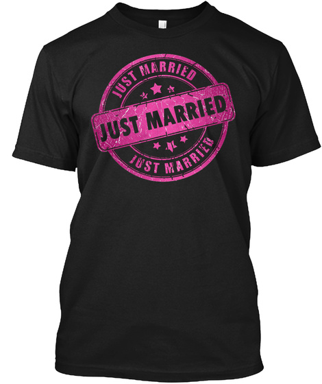 Just Married Just Married Just Married Black T-Shirt Front