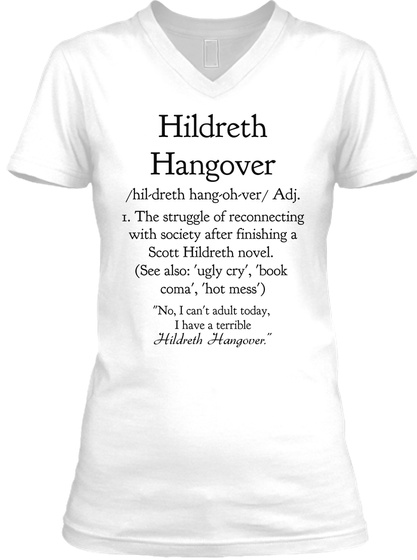 Hildreth Hangover /Hil Dreath Hang Oh Ver/ Adj 1. The Struggle Of Reconnecting With Society After Finishing A Scott... White T-Shirt Front
