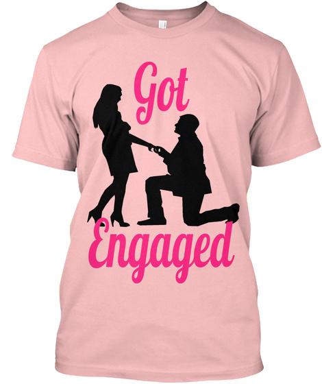 Got  Engaged Pale Pink T-Shirt Front