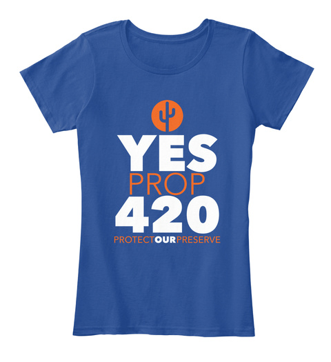 Yes Prop 420 Protect Our Preserve Deep Royal  Women's T-Shirt Front