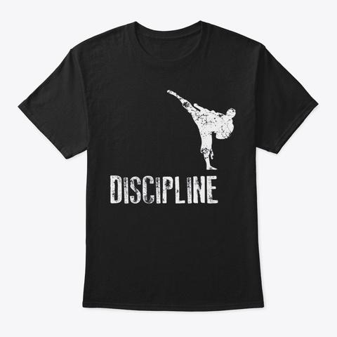 Karate Discipline Cool Martial Arts Gift Black T-Shirt Front