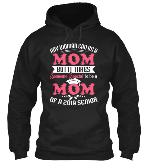 Mom Of A 2019 Senior :D Black T-Shirt Front