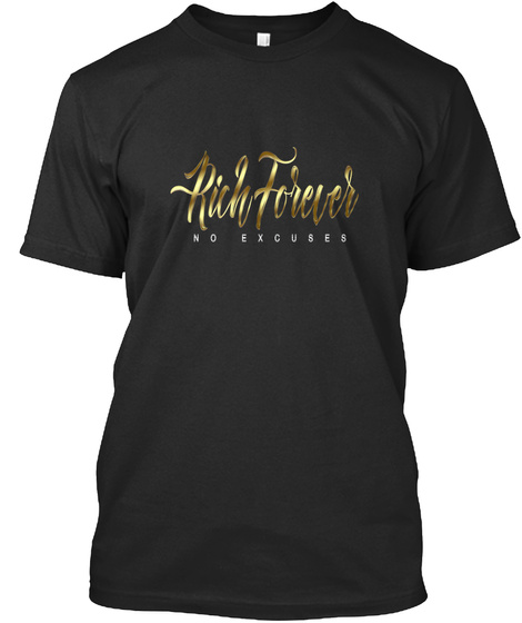 Richforever No Excuses Black T-Shirt Front